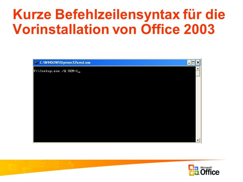 Kurze Befehlzeilensyntax für die Vorinstallation von Office 2003