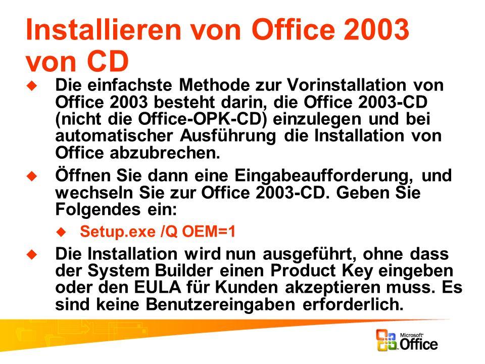Installieren von Office 2003 von CD Die einfachste Methode zur Vorinstallation von Office 2003 besteht darin, die Office 2003-CD (nicht die Office-OPK
