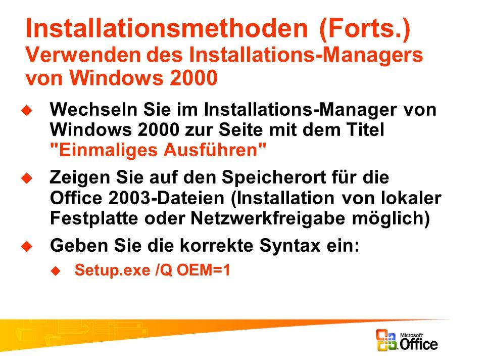 Installationsmethoden (Forts.) Verwenden des Installations-Managers von Windows 2000 Wechseln Sie im Installations-Manager von Windows 2000 zur Seite