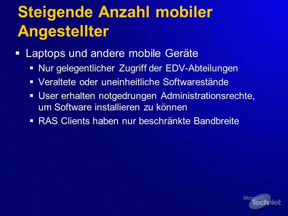 Steigende Anzahl mobiler Angestellter Laptops und andere mobile Geräte Nur gelegentlicher Zugriff der EDV-Abteilungen Veraltete oder uneinheitliche So