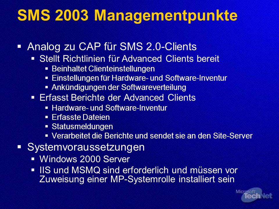 SMS 2003 Managementpunkte Analog zu CAP für SMS 2.0-Clients Stellt Richtlinien für Advanced Clients bereit Beinhaltet Clienteinstellungen Einstellunge