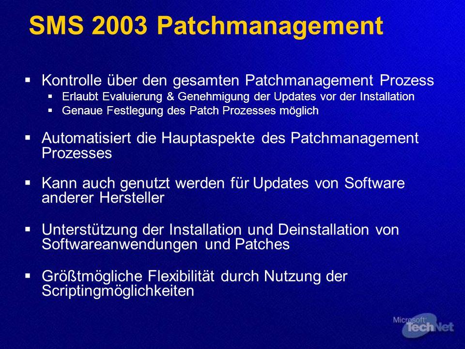 SMS 2003 Patchmanagement Kontrolle über den gesamten Patchmanagement Prozess Erlaubt Evaluierung & Genehmigung der Updates vor der Installation Genaue