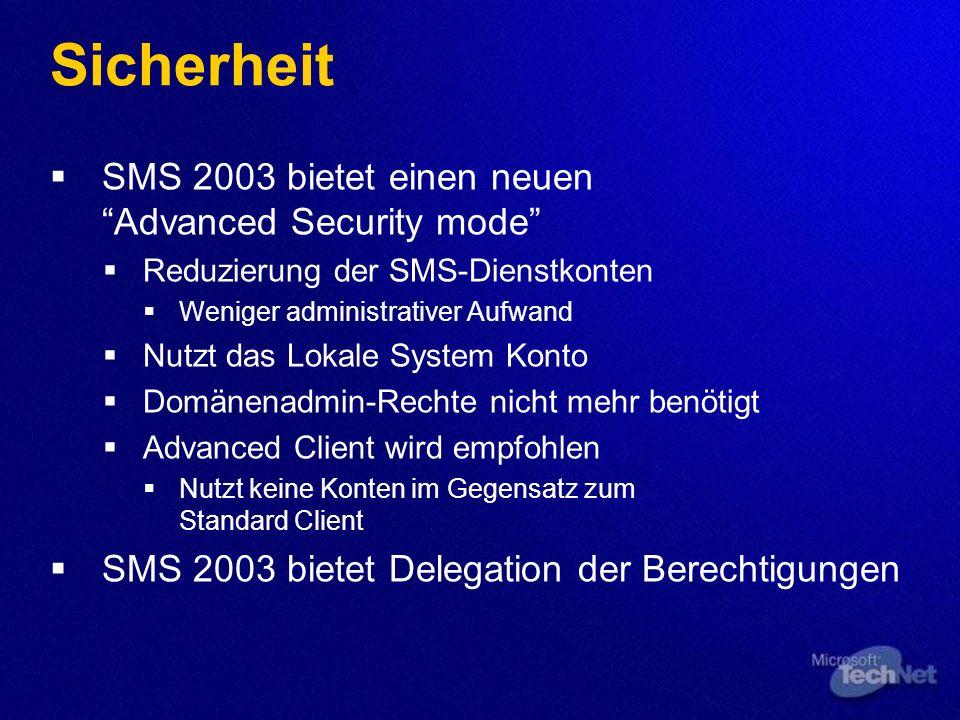 Sicherheit SMS 2003 bietet einen neuen Advanced Security mode Reduzierung der SMS-Dienstkonten Weniger administrativer Aufwand Nutzt das Lokale System