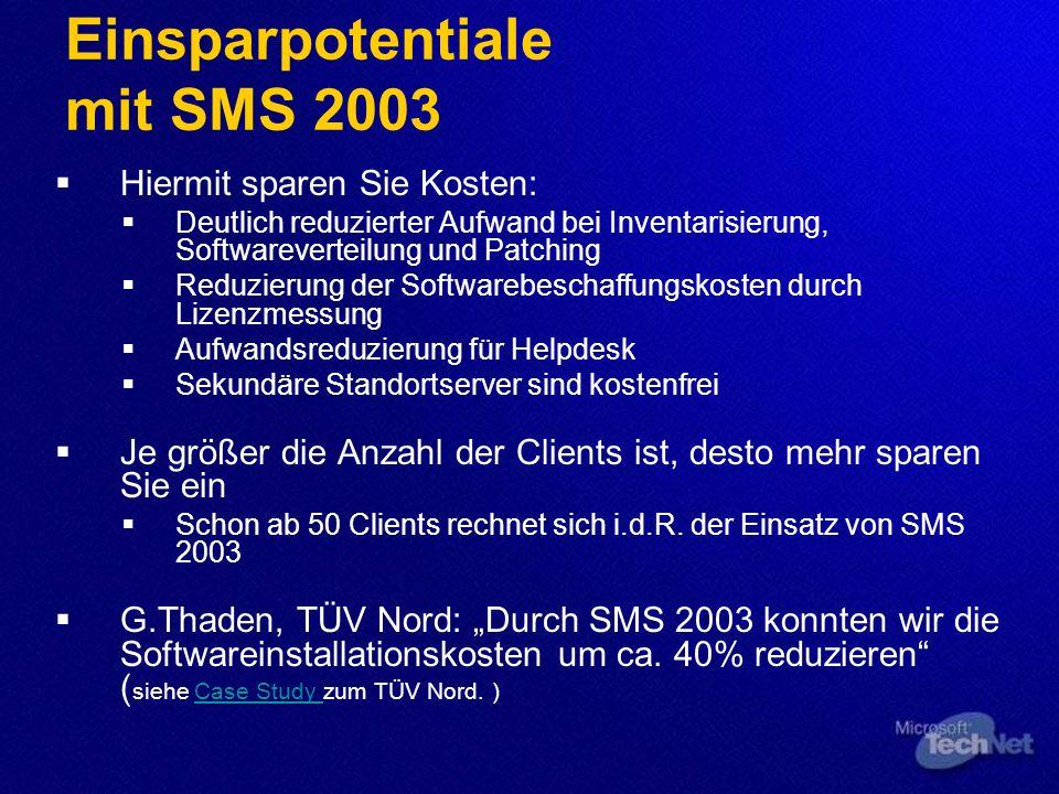 Einsparpotentiale mit SMS 2003 Hiermit sparen Sie Kosten: Deutlich reduzierter Aufwand bei Inventarisierung, Softwareverteilung und Patching Reduzieru