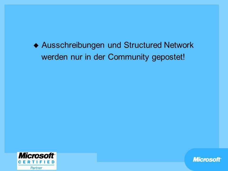 u Ausschreibungen und Structured Network werden nur in der Community gepostet!