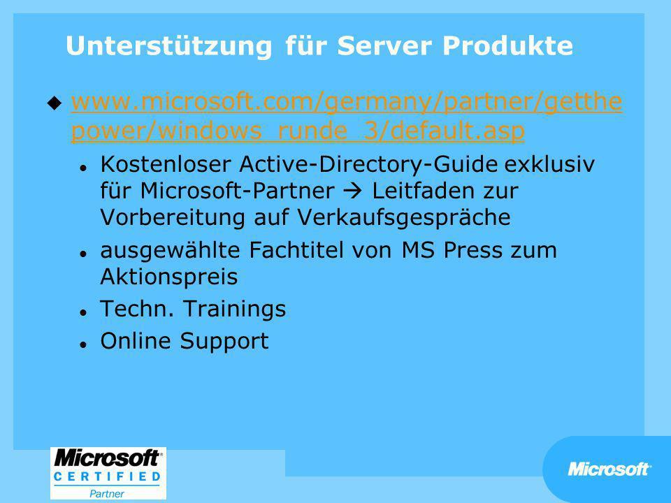 Unterstützung für Server Produkte u www.microsoft.com/germany/partner/getthe power/windows_runde_3/default.asp www.microsoft.com/germany/partner/getth