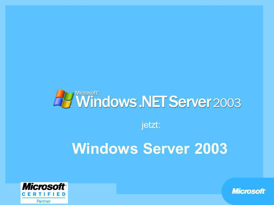 jetzt: Windows Server 2003