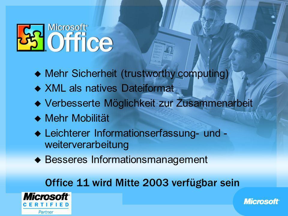 u Mehr Sicherheit (trustworthy computing) u XML als natives Dateiformat u Verbesserte Möglichkeit zur Zusammenarbeit u Mehr Mobilität u Leichterer Inf