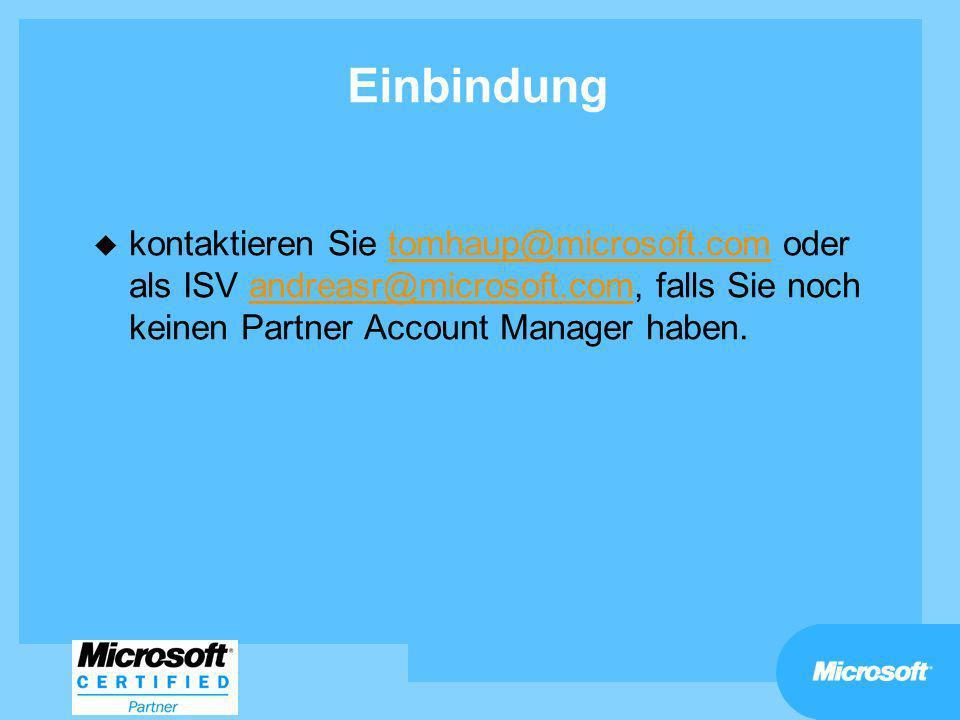 Einbindung u kontaktieren Sie tomhaup@microsoft.com oder als ISV andreasr@microsoft.com, falls Sie noch keinen Partner Account Manager haben.tomhaup@m