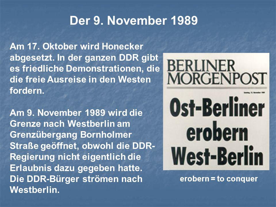 Am 17. Oktober wird Honecker abgesetzt. In der ganzen DDR gibt es friedliche Demonstrationen, die die freie Ausreise in den Westen fordern. Am 9. Nove