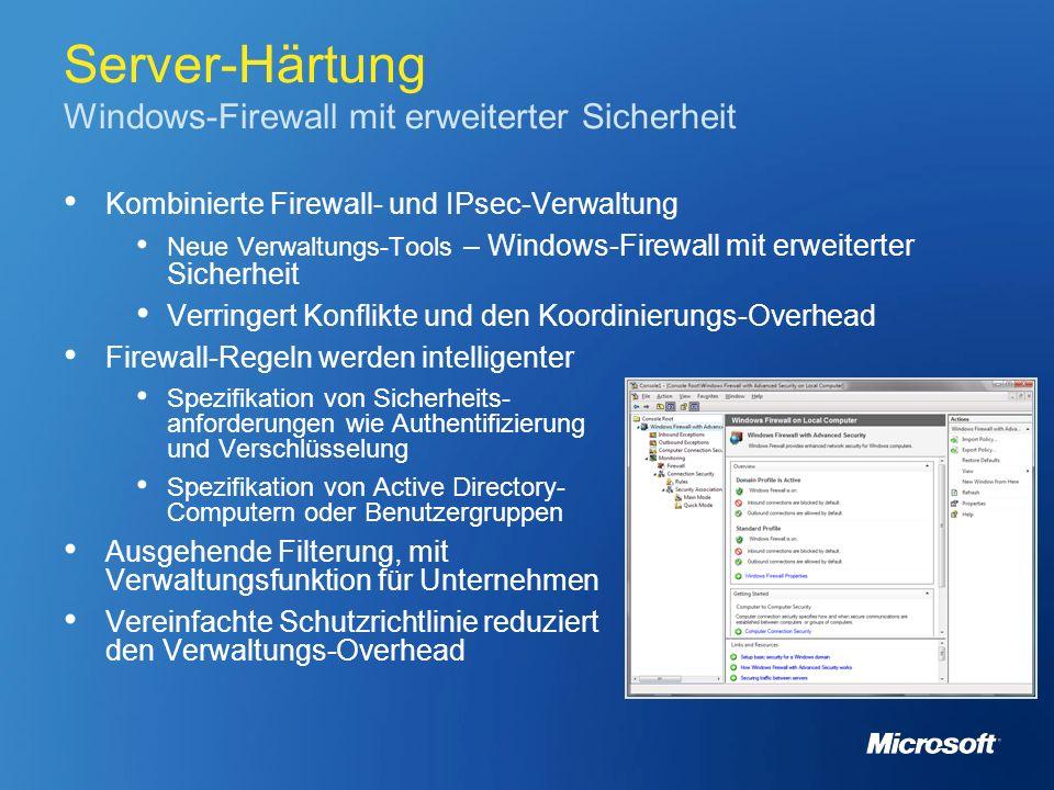 Server-Härtung Windows-Firewall mit erweiterter Sicherheit Kombinierte Firewall- und IPsec-Verwaltung Neue Verwaltungs-Tools – Windows-Firewall mit er