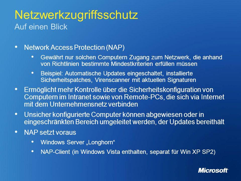 Netzwerkzugriffsschutz Auf einen Blick Network Access Protection (NAP) Gewährt nur solchen Computern Zugang zum Netzwerk, die anhand von Richtlinien b