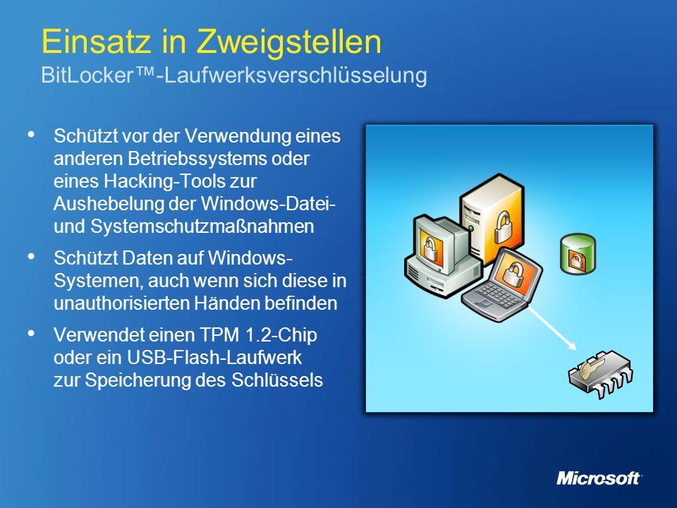 Einsatz in Zweigstellen BitLocker-Laufwerksverschlüsselung Schützt vor der Verwendung eines anderen Betriebssystems oder eines Hacking-Tools zur Aushe