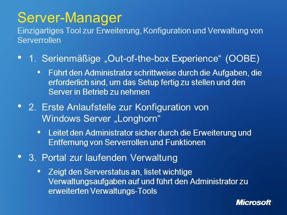 Server-Manager Einzigartiges Tool zur Erweiterung, Konfiguration und Verwaltung von Serverrollen 1. Serienmäßige Out-of-the-box Experience (OOBE) Führ