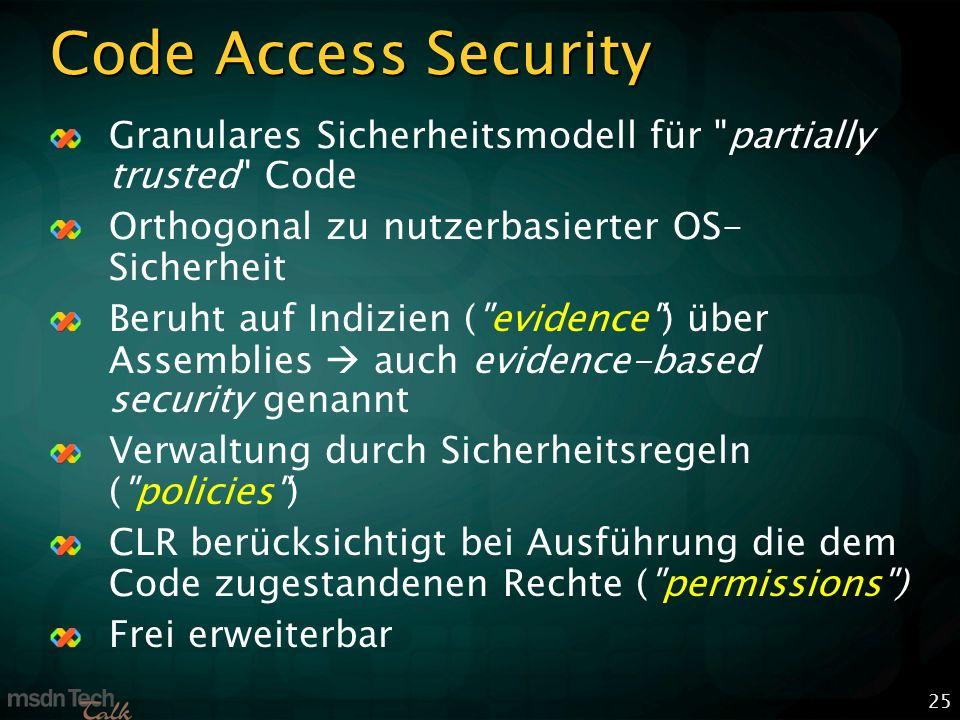 25 Code Access Security Granulares Sicherheitsmodell für