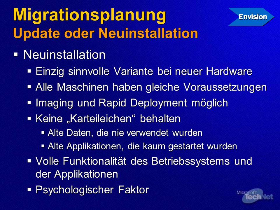 Migrationsplanung Update oder Neuinstallation Neuinstallation Einzig sinnvolle Variante bei neuer Hardware Alle Maschinen haben gleiche Voraussetzunge