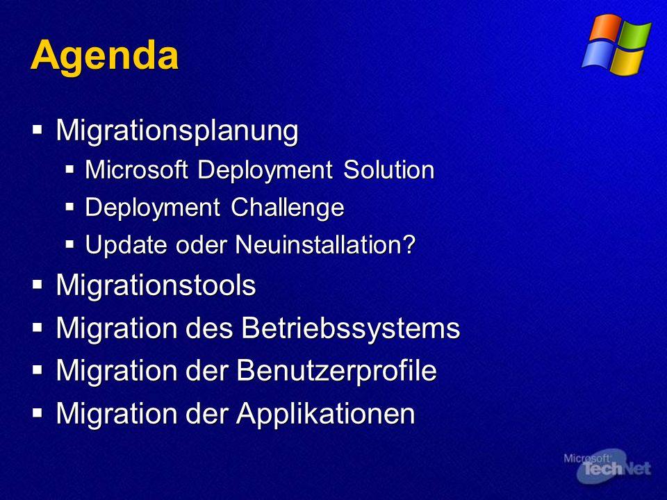Agenda Migrationsplanung Microsoft Deployment Solution Deployment Challenge Update oder Neuinstallation? Migrationstools Migration des Betriebssystems