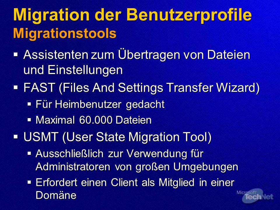 Migration der Benutzerprofile Migrationstools Assistenten zum Übertragen von Dateien und Einstellungen FAST (Files And Settings Transfer Wizard) Für H