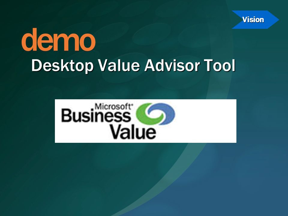 Desktop Value Advisor Tool Vision