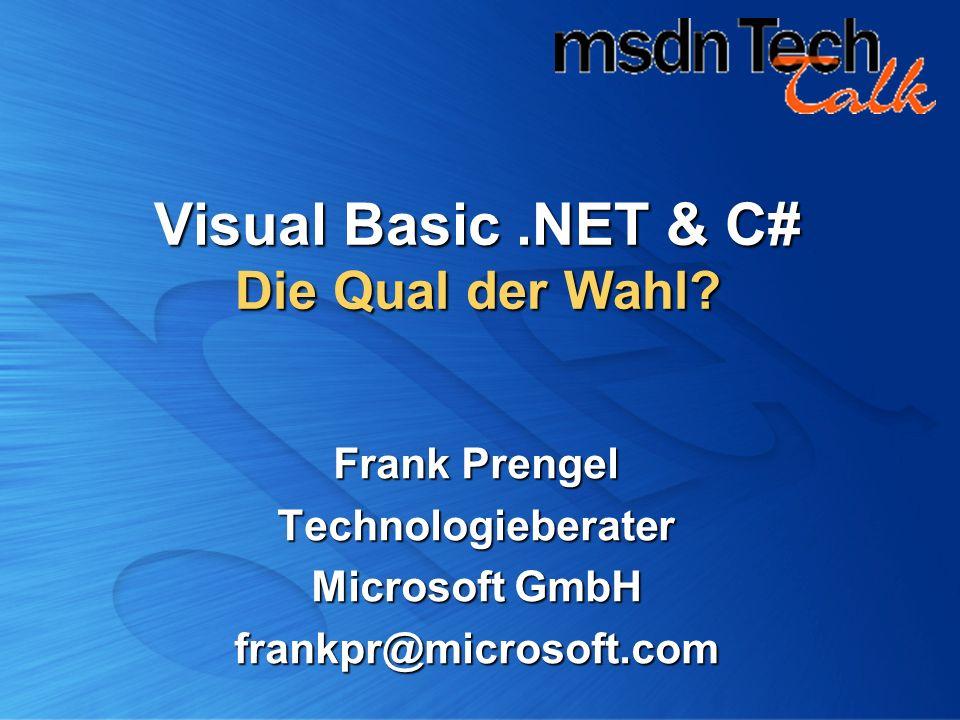 Agenda Das.NET Framework Das.NET Framework Visual Basic.NET: Überblick Visual Basic.NET: Überblick Visual C#.NET: Überblick Visual C#.NET: Überblick Vergleich der Sprachen Vergleich der Sprachen Gemeinsamkeiten, Syntax, Sonstiges Gemeinsamkeiten, Syntax, Sonstiges Migration Migration Zusammenfassung Zusammenfassung