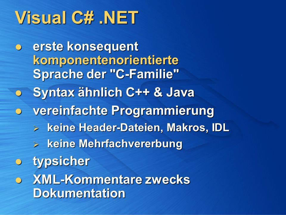 Visual C#.NET erste konsequent komponentenorientierte Sprache der