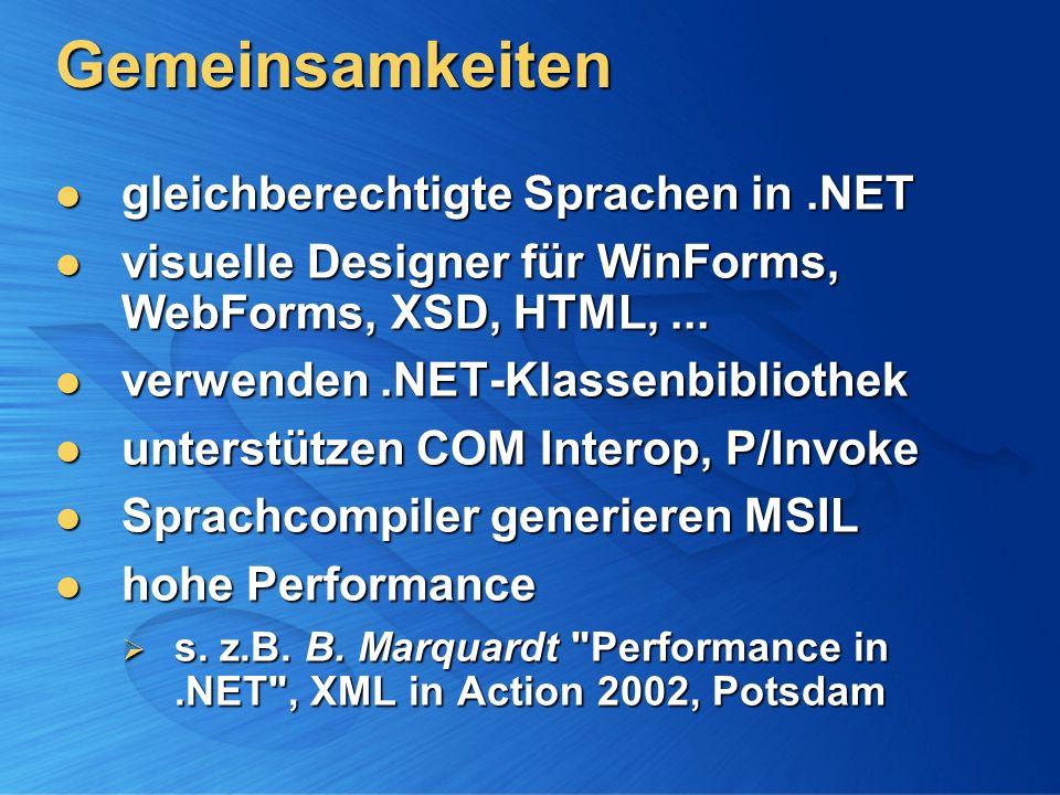 Gemeinsamkeiten gleichberechtigte Sprachen in.NET gleichberechtigte Sprachen in.NET visuelle Designer für WinForms, WebForms, XSD, HTML,... visuelle D