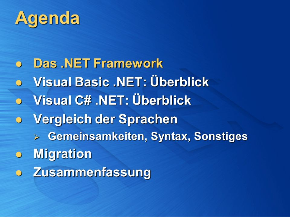 Zusammenfassung Naheliegende Migrationspfade: Naheliegende Migrationspfade: Visual Basic 6 Visual Basic.NET Visual Basic 6 Visual Basic.NET C/C++, Java Visual C#.NET C/C++, Java Visual C#.NET VB.NET ist vollwertige.NET-Sprache VB.NET ist vollwertige.NET-Sprache kein Grund für Minderwertigkeitskomplexe mehr.