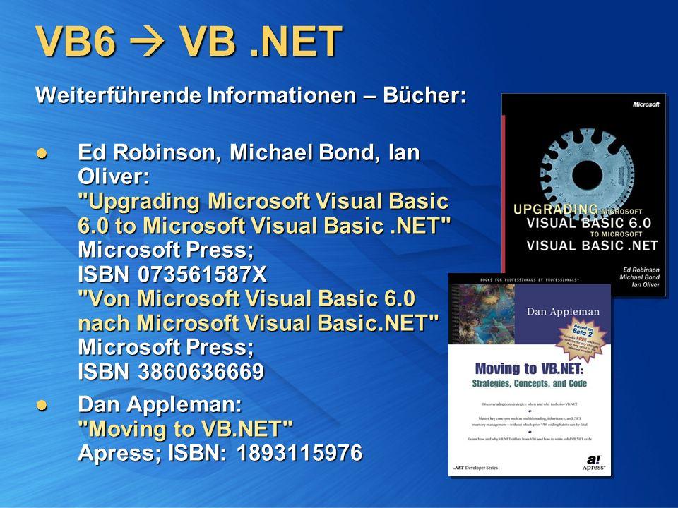 VB6 VB.NET Weiterführende Informationen – Bücher: Ed Robinson, Michael Bond, Ian Oliver: