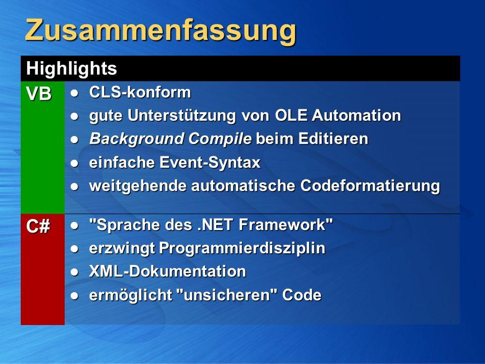Zusammenfassung Highlights VB CLS-konform CLS-konform gute Unterstützung von OLE Automation gute Unterstützung von OLE Automation Background Compile b