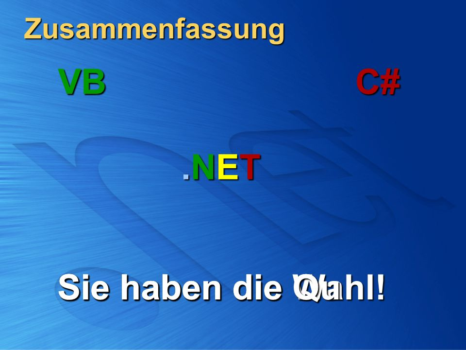 Zusammenfassung Sie haben die Q VBC#.NET.NET.NET.NET Wahl!Sie haben die Qu Sie haben die