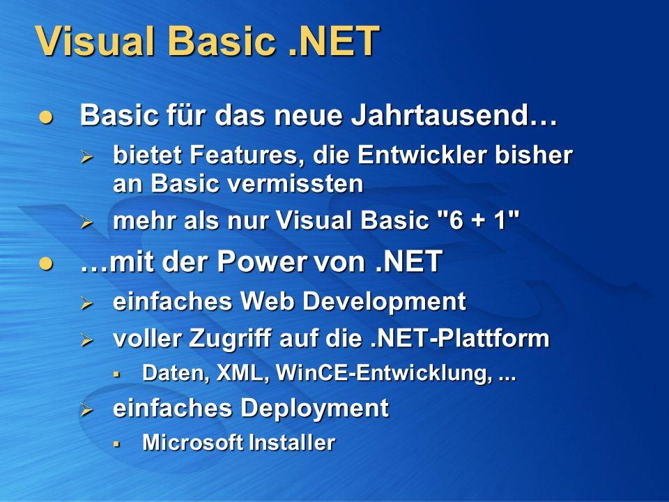 Visual Basic.NET modern & leistungsfähig modern & leistungsfähig komplett objektorientiert komplett objektorientiert unterstützt freies Threading unterstützt freies Threading unterstützt strukturierte Fehlerbehandlung unterstützt strukturierte Fehlerbehandlung robust robust strikte Typprüfung strikte Typprüfung Variableninitialisierung bei Deklaration Variableninitialisierung bei Deklaration vereinfacht vereinfacht basiert auf.NET Base Class Library basiert auf.NET Base Class Library viele Legacy -Features entfernt viele Legacy -Features entfernt