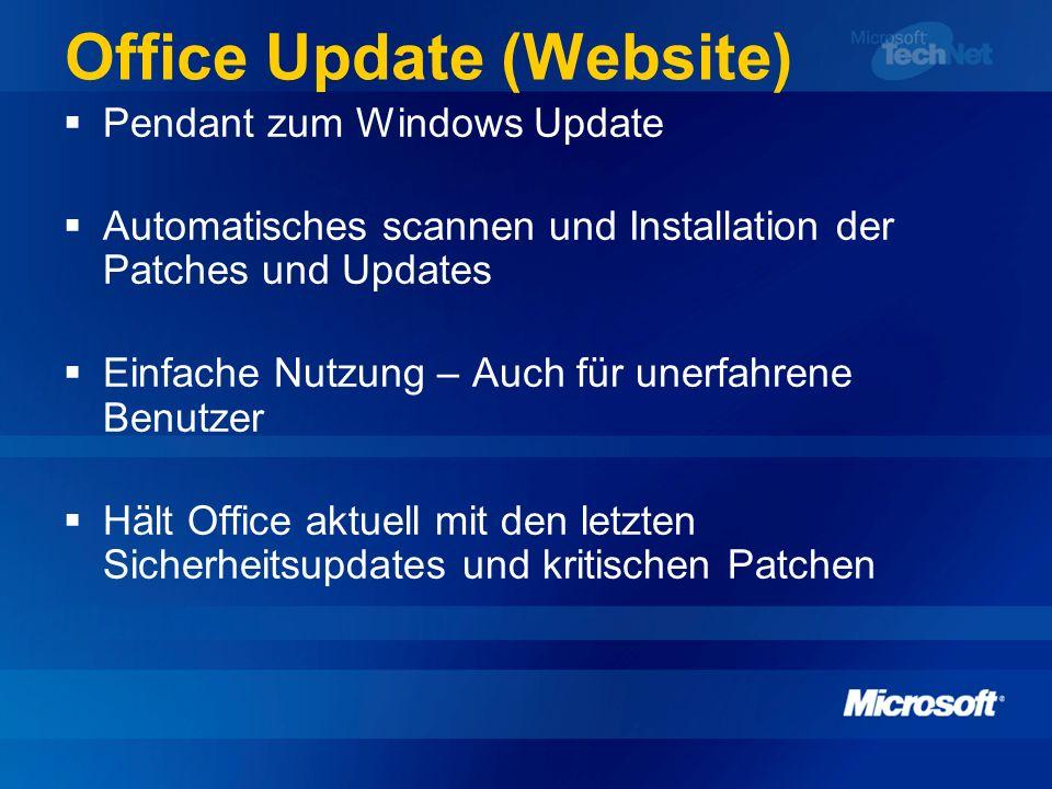 Office Update (Website) Pendant zum Windows Update Automatisches scannen und Installation der Patches und Updates Einfache Nutzung – Auch für unerfahr