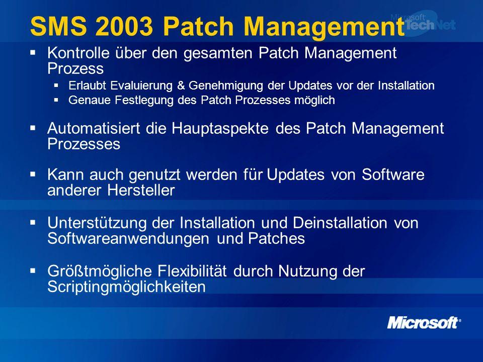 SMS 2003 Patch Management Kontrolle über den gesamten Patch Management Prozess Erlaubt Evaluierung & Genehmigung der Updates vor der Installation Gena