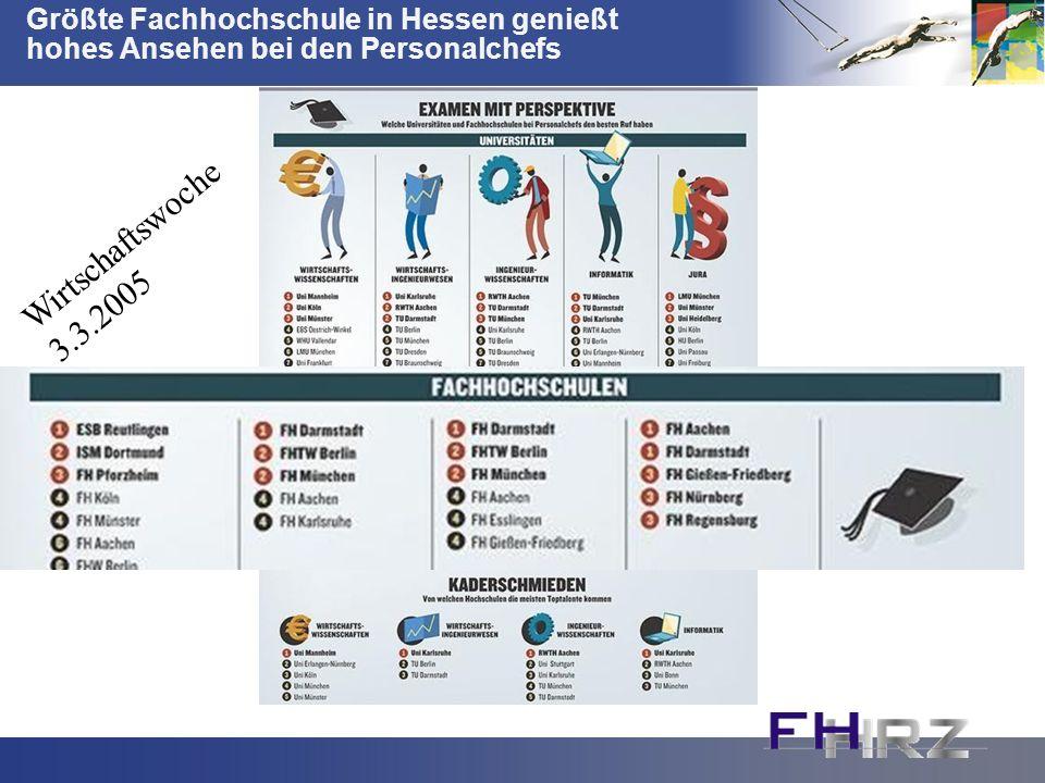 Größte Fachhochschule in Hessen genießt hohes Ansehen bei den Personalchefs Wirtschaftswoche 3.3.2005
