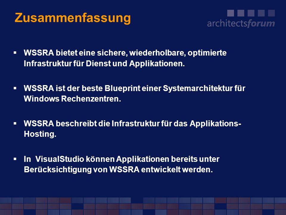 Zusammenfassung WSSRA bietet eine sichere, wiederholbare, optimierte Infrastruktur für Dienst und Applikationen. WSSRA ist der beste Blueprint einer S