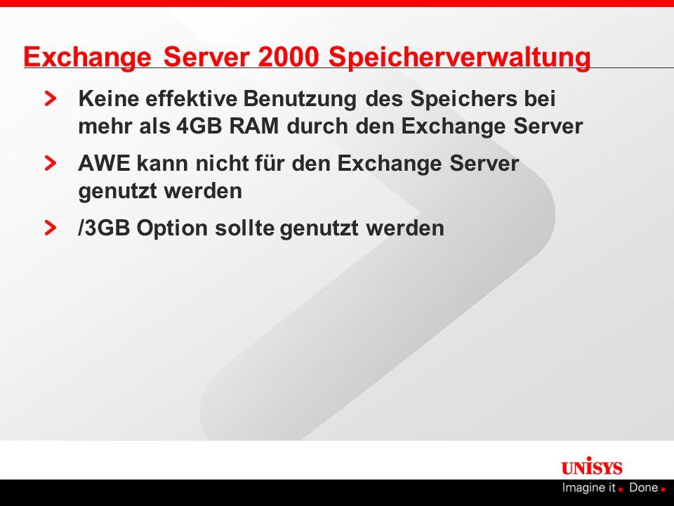 Exchange Server 2000 Speicherverwaltung Keine effektive Benutzung des Speichers bei mehr als 4GB RAM durch den Exchange Server AWE kann nicht für den