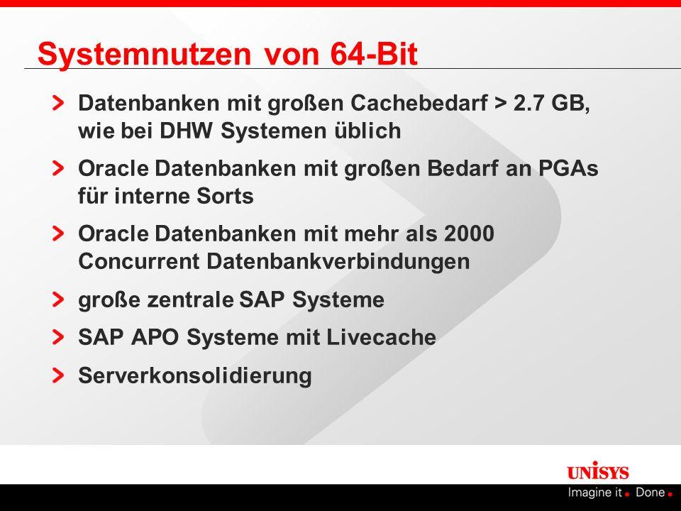 Datenbanken mit großen Cachebedarf > 2.7 GB, wie bei DHW Systemen üblich Oracle Datenbanken mit großen Bedarf an PGAs für interne Sorts Oracle Datenba
