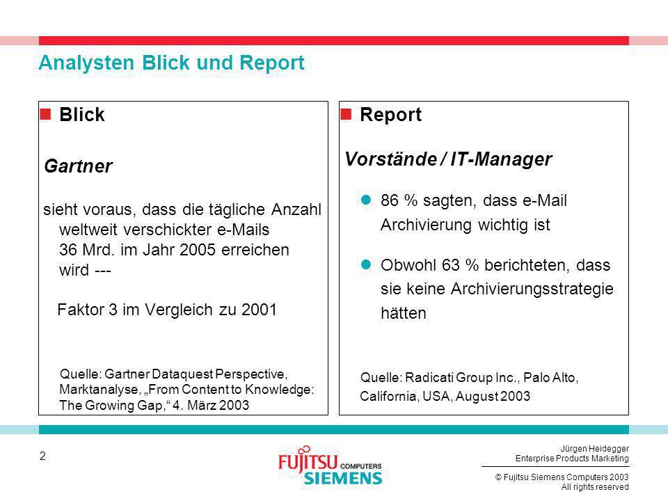 2 © Fujitsu Siemens Computers 2003 All rights reserved Jürgen Heidegger Enterprise Products Marketing Analysten Blick und Report Blick Gartner sieht v
