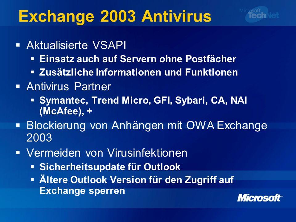 Exchange 2003 Antivirus Aktualisierte VSAPI Einsatz auch auf Servern ohne Postfächer Zusätzliche Informationen und Funktionen Antivirus Partner Symant