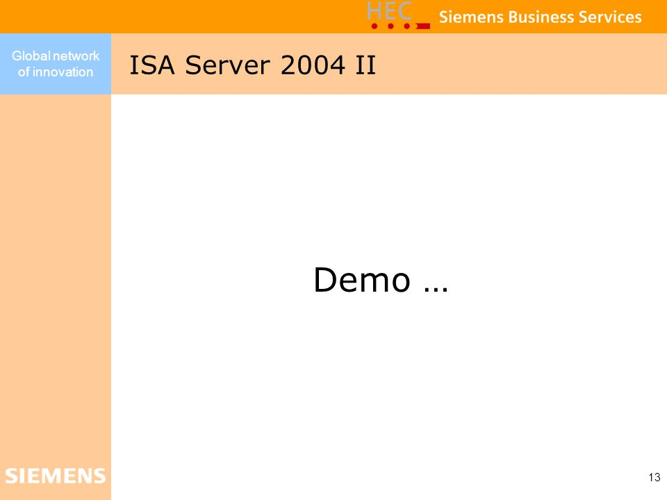 Global network of innovation 13 Demo … ISA Server 2004 II