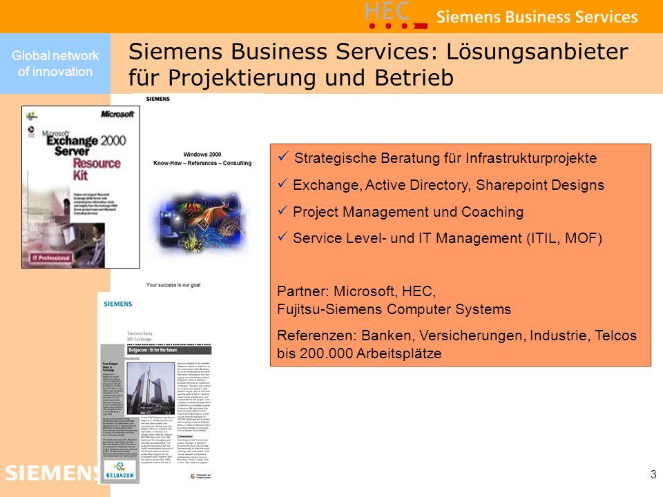Global network of innovation 3 Siemens Business Services: Lösungsanbieter für Projektierung und Betrieb Strategische Beratung für Infrastrukturprojekt
