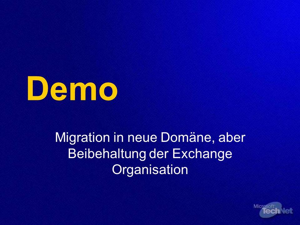 Migration in neue Domäne, aber Beibehaltung der Exchange Organisation Vorgehen Neue Domänenstruktur entwerfen und aufbauen Vertrauensstellung zu alter