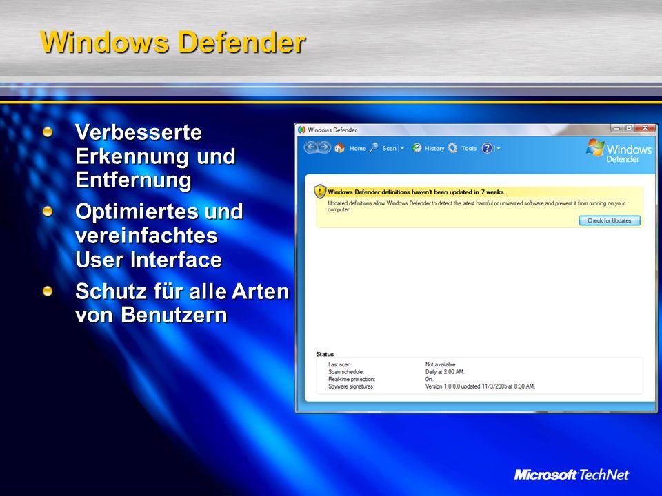 Windows Defender Verbesserte Erkennung und Entfernung Optimiertes und vereinfachtes User Interface Schutz für alle Arten von Benutzern
