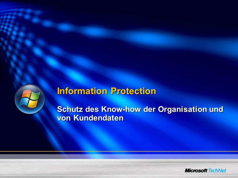 Information Protection Schutz des Know-how der Organisation und von Kundendaten