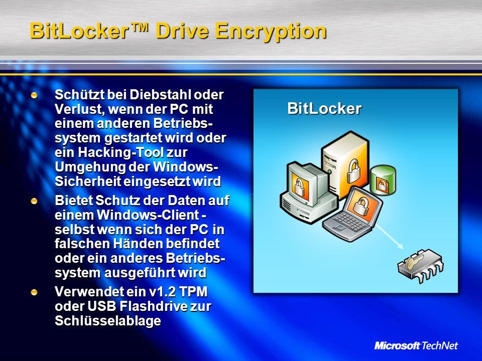 BitLocker Drive Encryption Schützt bei Diebstahl oder Verlust, wenn der PC mit einem anderen Betriebs- system gestartet wird oder ein Hacking-Tool zur Umgehung der Windows- Sicherheit eingesetzt wird Bietet Schutz der Daten auf einem Windows-Client - selbst wenn sich der PC in falschen Händen befindet oder ein anderes Betriebs- system ausgeführt wird Verwendet ein v1.2 TPM oder USB Flashdrive zur Schlüsselablage BitLocker BitLocker