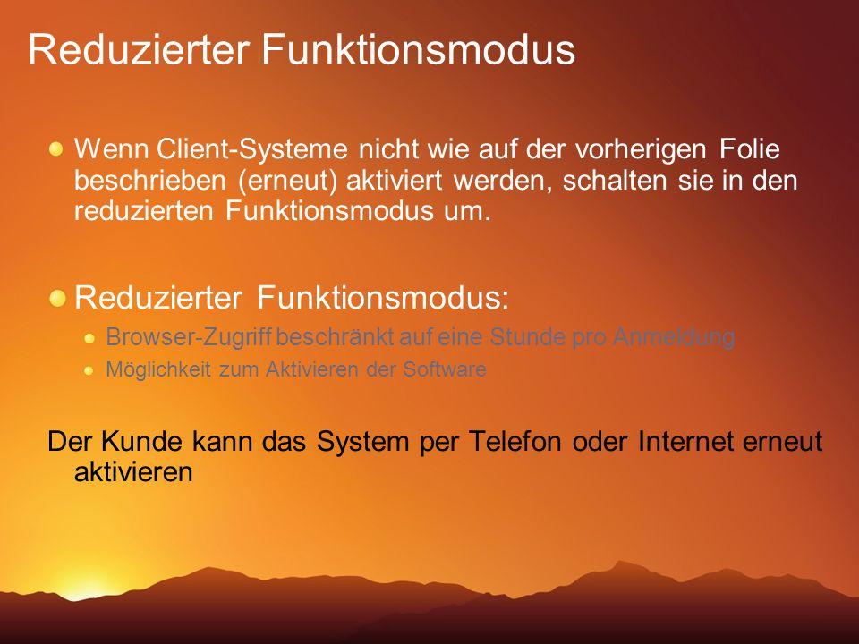 Wenn Client-Systeme nicht wie auf der vorherigen Folie beschrieben (erneut) aktiviert werden, schalten sie in den reduzierten Funktionsmodus um. Reduz