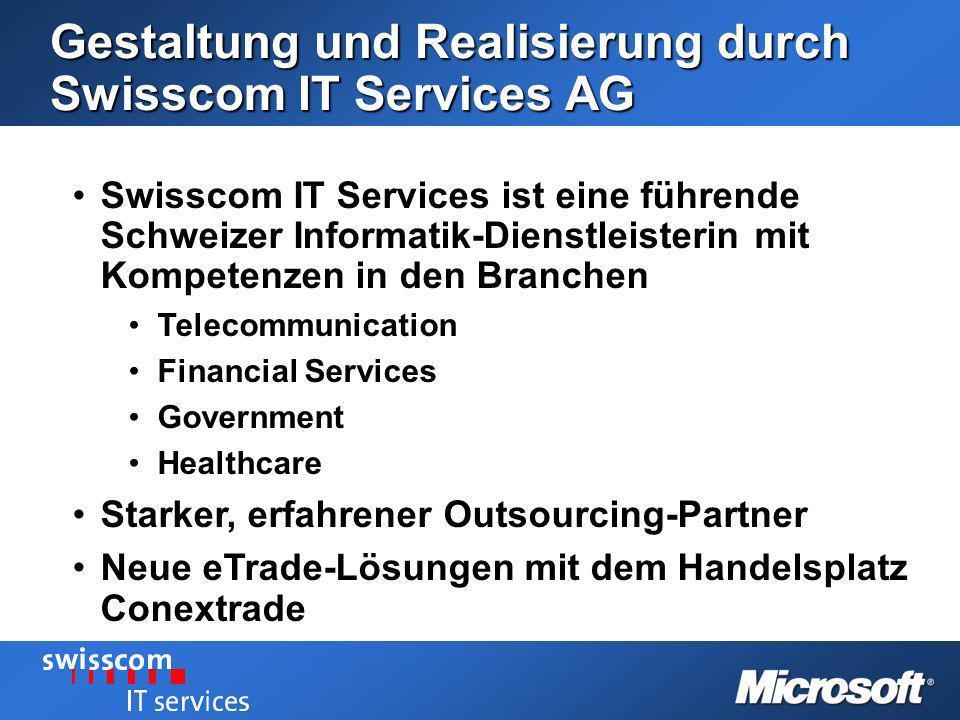 Gestaltung und Realisierung durch Swisscom IT Services AG Swisscom IT Services ist eine führende Schweizer Informatik-Dienstleisterin mit Kompetenzen