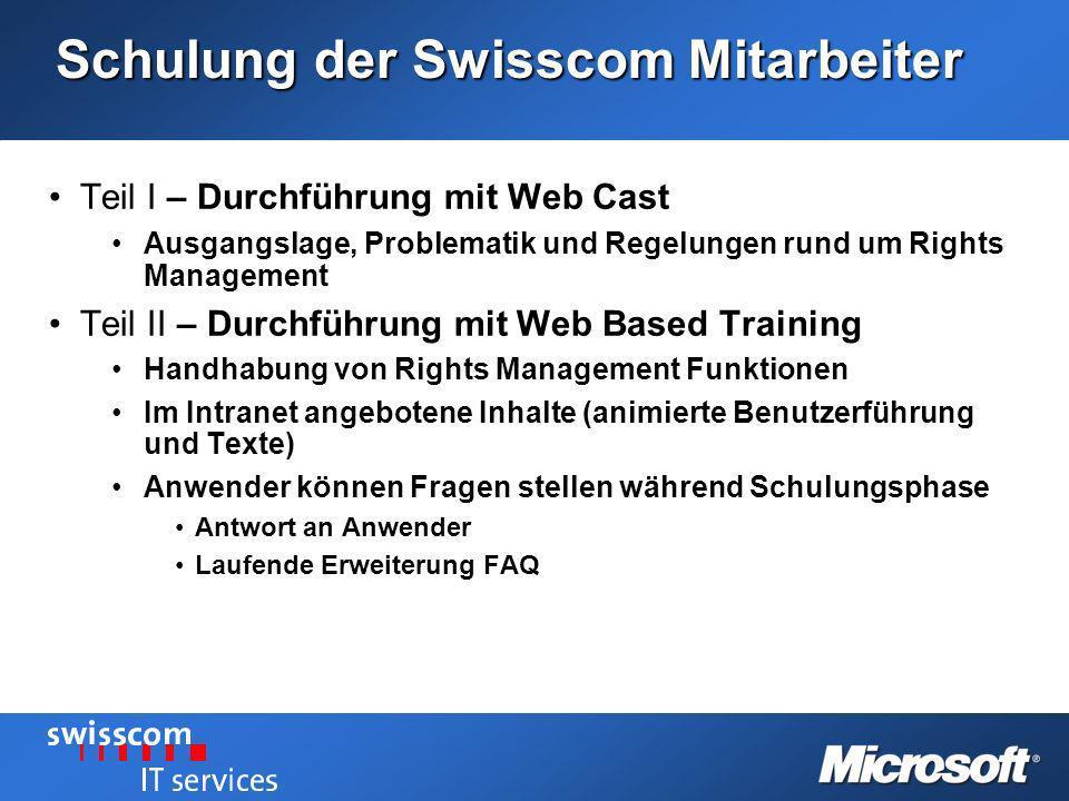 Schulung der Swisscom Mitarbeiter Teil I – Durchführung mit Web CastTeil I – Durchführung mit Web Cast Ausgangslage, Problematik und Regelungen rund u