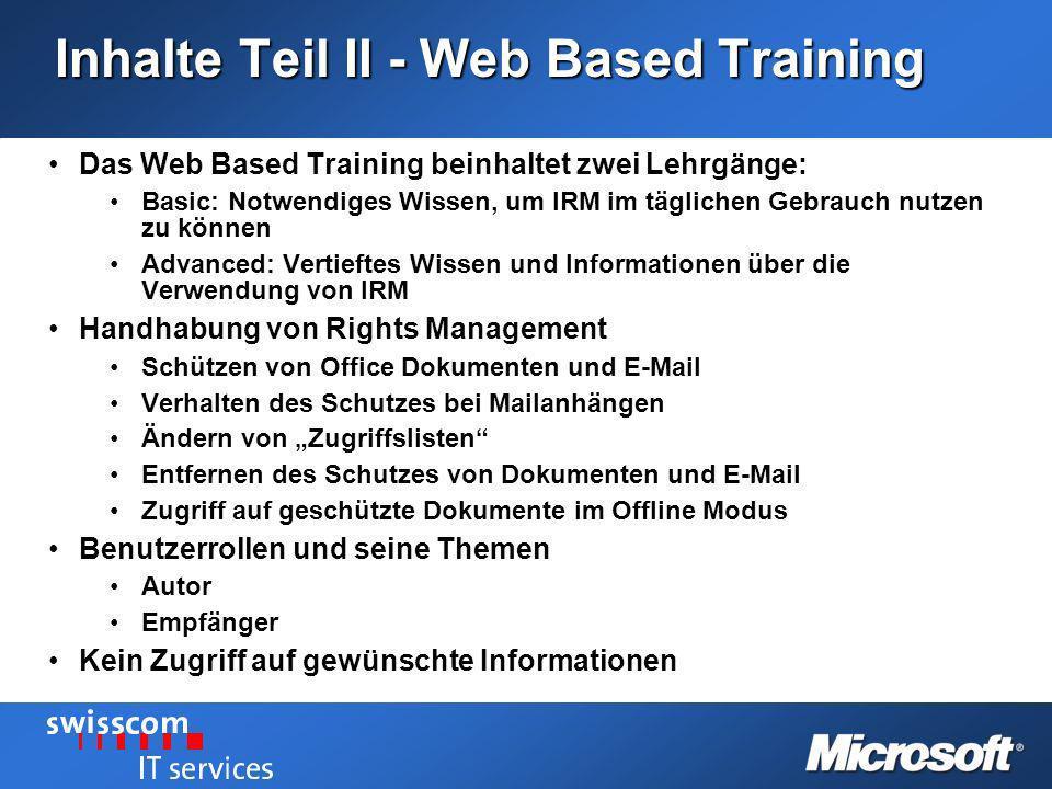 Inhalte Teil II - Web Based Training Das Web Based Training beinhaltet zwei Lehrgänge:Das Web Based Training beinhaltet zwei Lehrgänge: Basic: Notwend