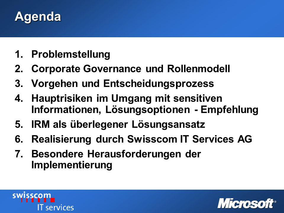 Agenda 1.Problemstellung 2.Corporate Governance und Rollenmodell 3.Vorgehen und Entscheidungsprozess 4.Hauptrisiken im Umgang mit sensitiven Informati